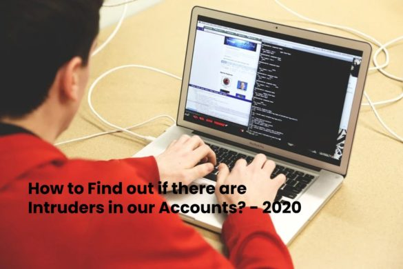 How to Find out if there are Intruders in our Accounts_ - 2020