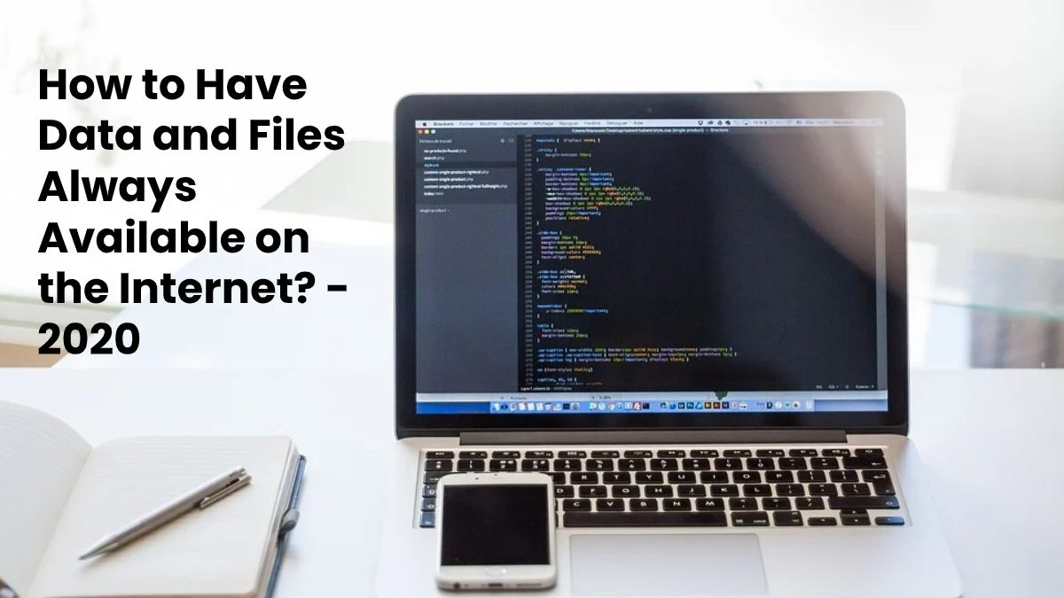 How to Have Data and Files Always Available on the Internet?