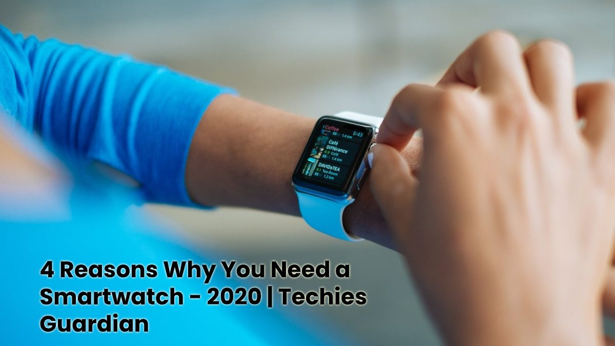 4 Reasons Why You Need a Smartwatch