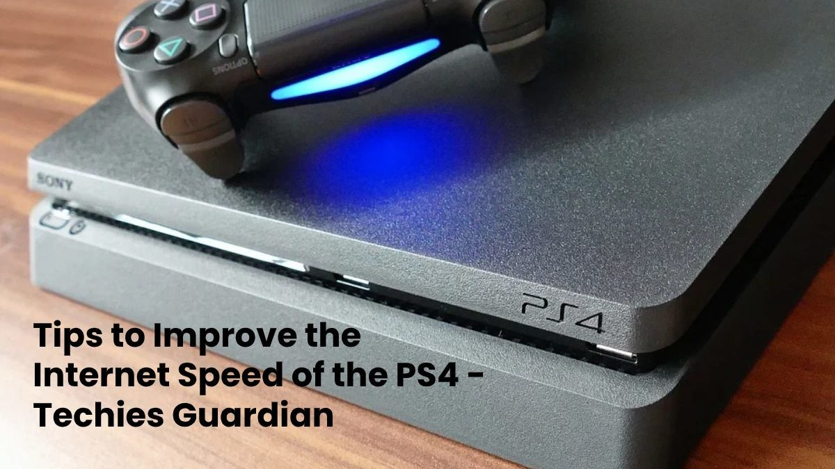 Tips to Improve the Internet Speed of the PS4