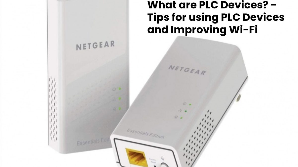 What are PLC Devices? – Tips for using PLC Devices and Improving Wi-Fi