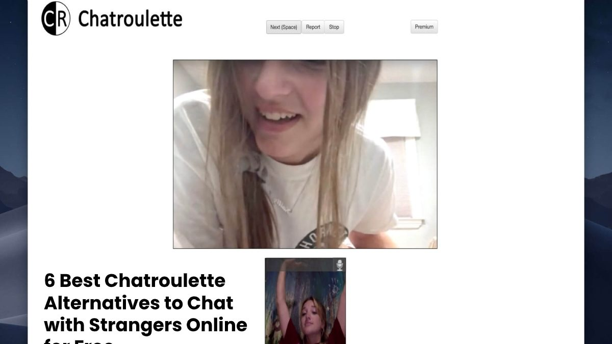6 Best Chatroulette Alternatives to Chat with Strangers Online for Free