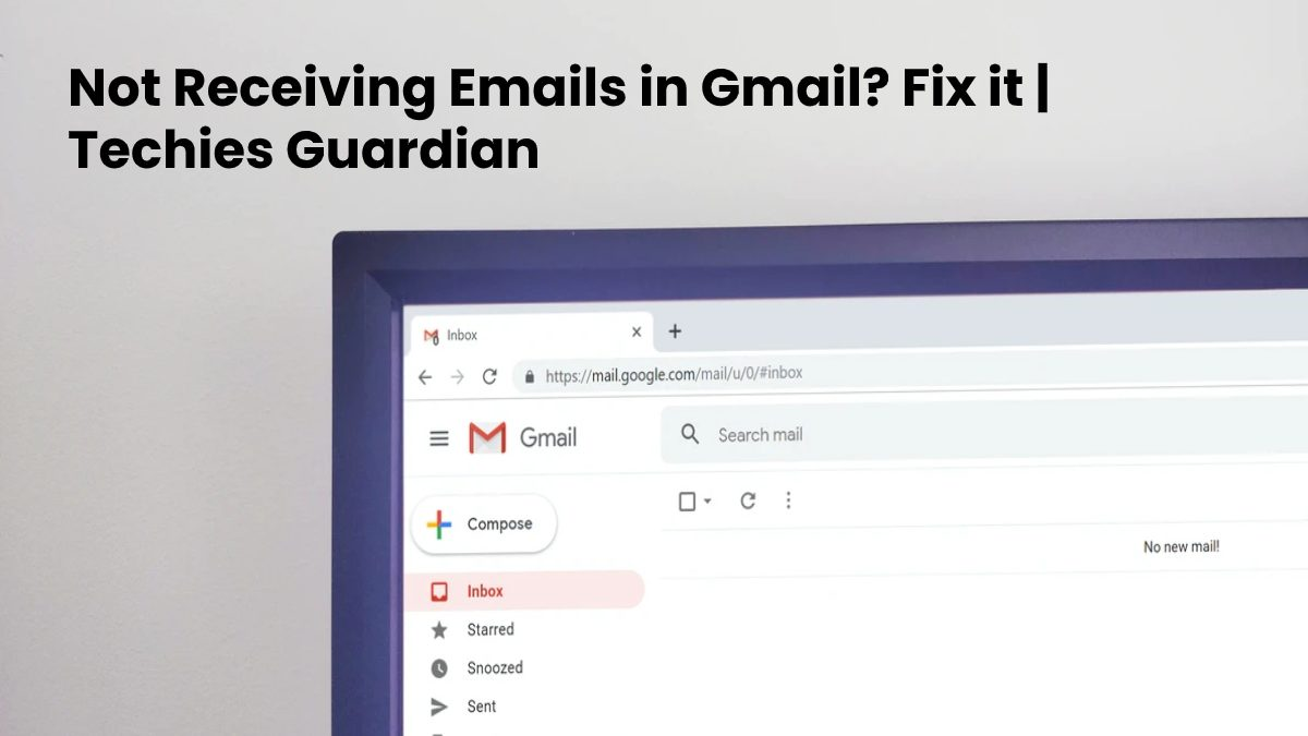 Not Receiving Emails in Gmail? Fix it