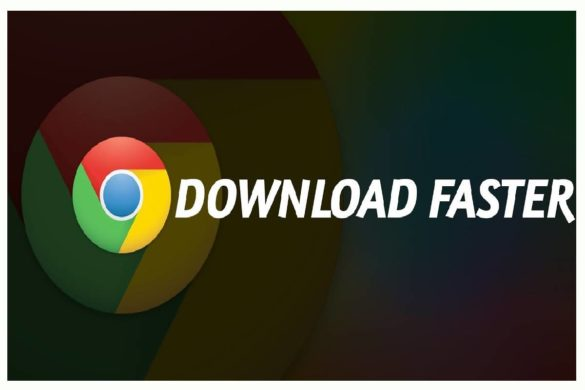 Tips for Download Faster with Chrome