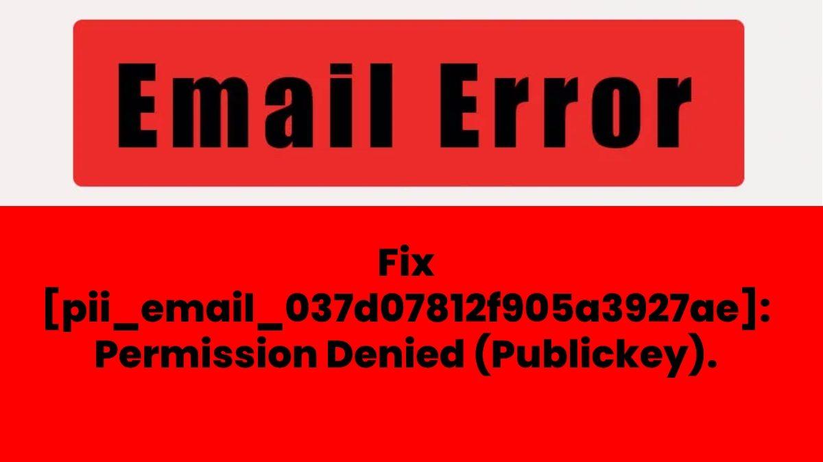 Fix [pii_email_037d07812f905a3927ae]: Permission Denied (Publickey).