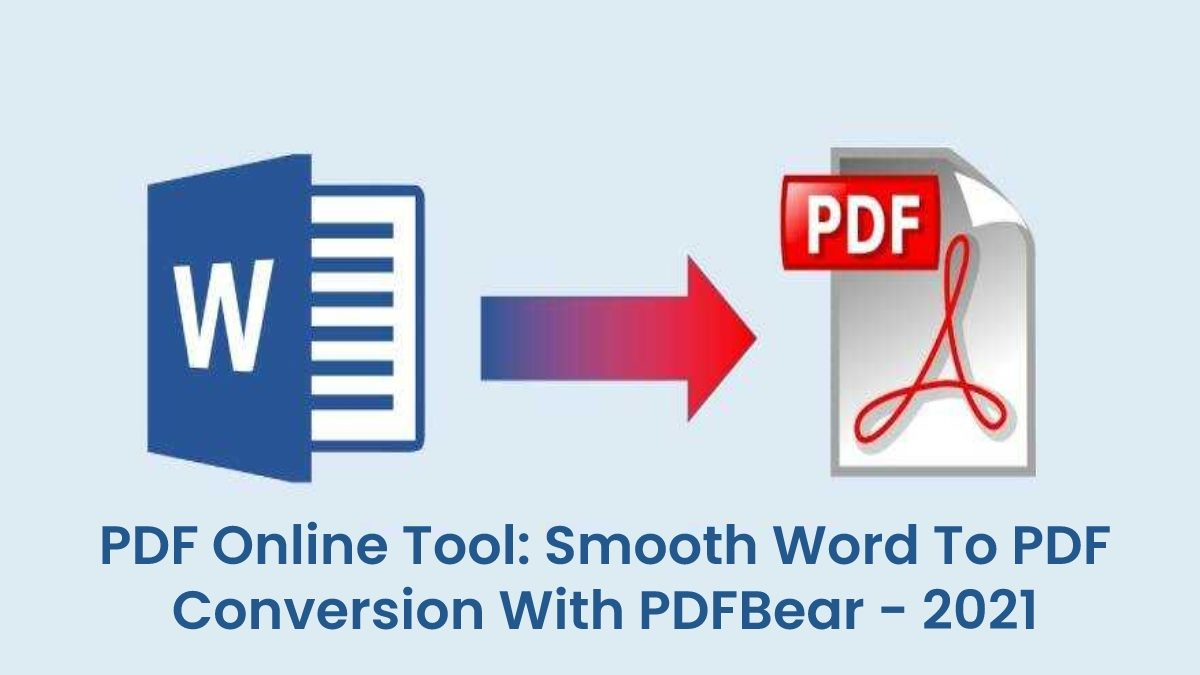 PDF Online Tool: Smooth Word To PDF Conversion With PDFBear