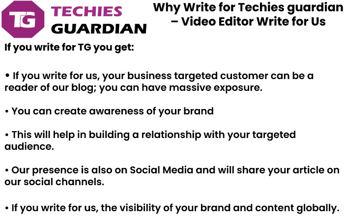 why write for us techies Guardian - Video Editor Write for Us