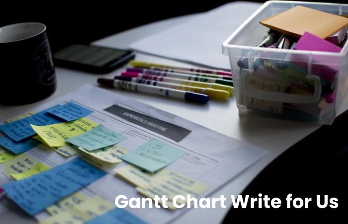 Gantt Chart Write for Us