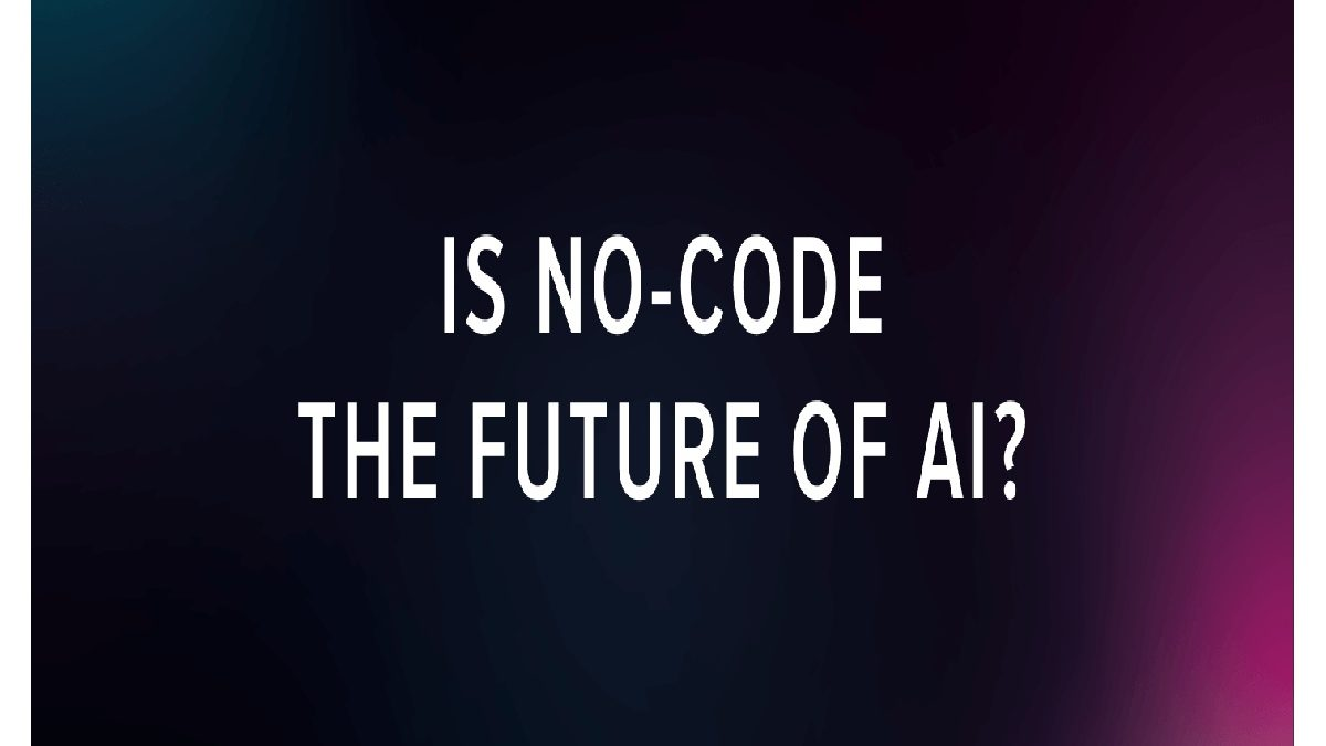 Is the No Code is Future of AI?